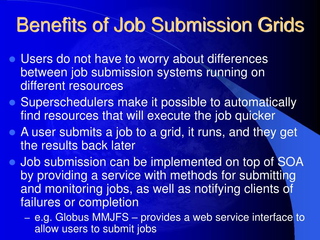 Benefits of Job Submission Grids