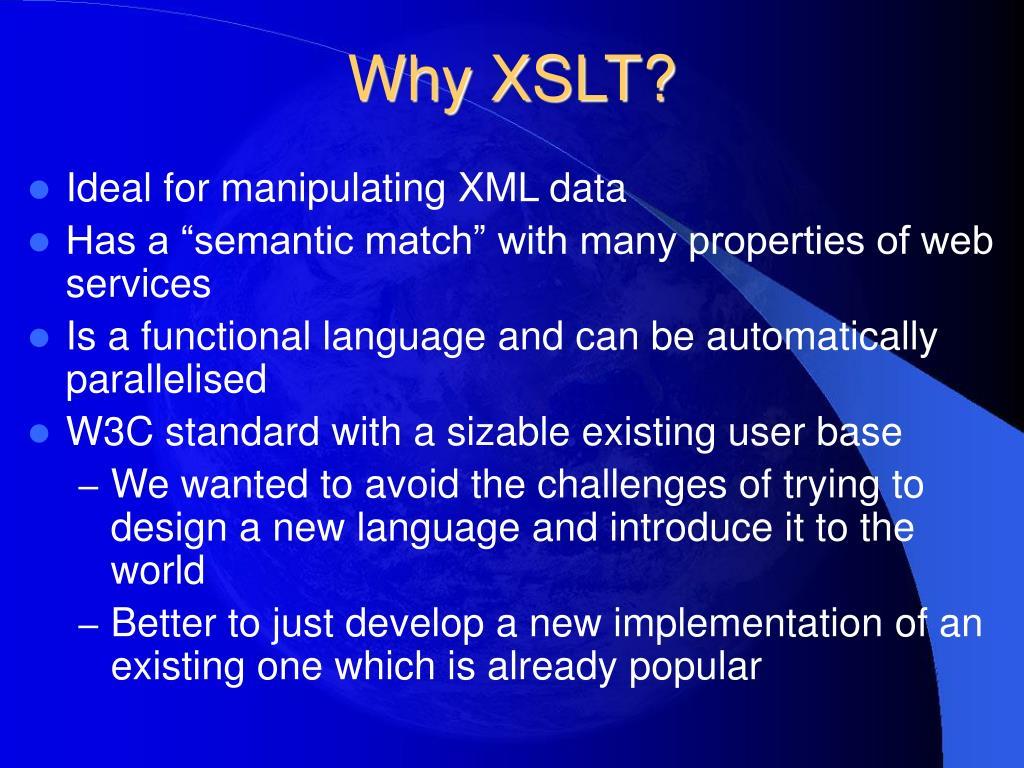 Why XSLT?