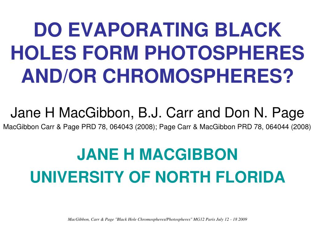 do evaporating black holes form photospheres and or chromospheres l.