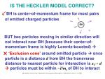 is the heckler model correct12