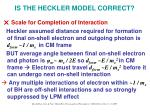 is the heckler model correct16