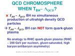 qcd chromosphere when t b h qcd22