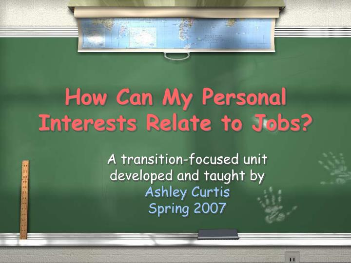 how can my personal interests relate to jobs n.
