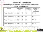 the tgv air competition some origin destination pairs where tgv times are under 3 30 hours 1