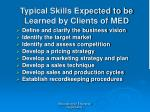 typical skills expected to be learned by clients of med