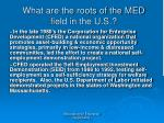 what are the roots of the med field in the u s12