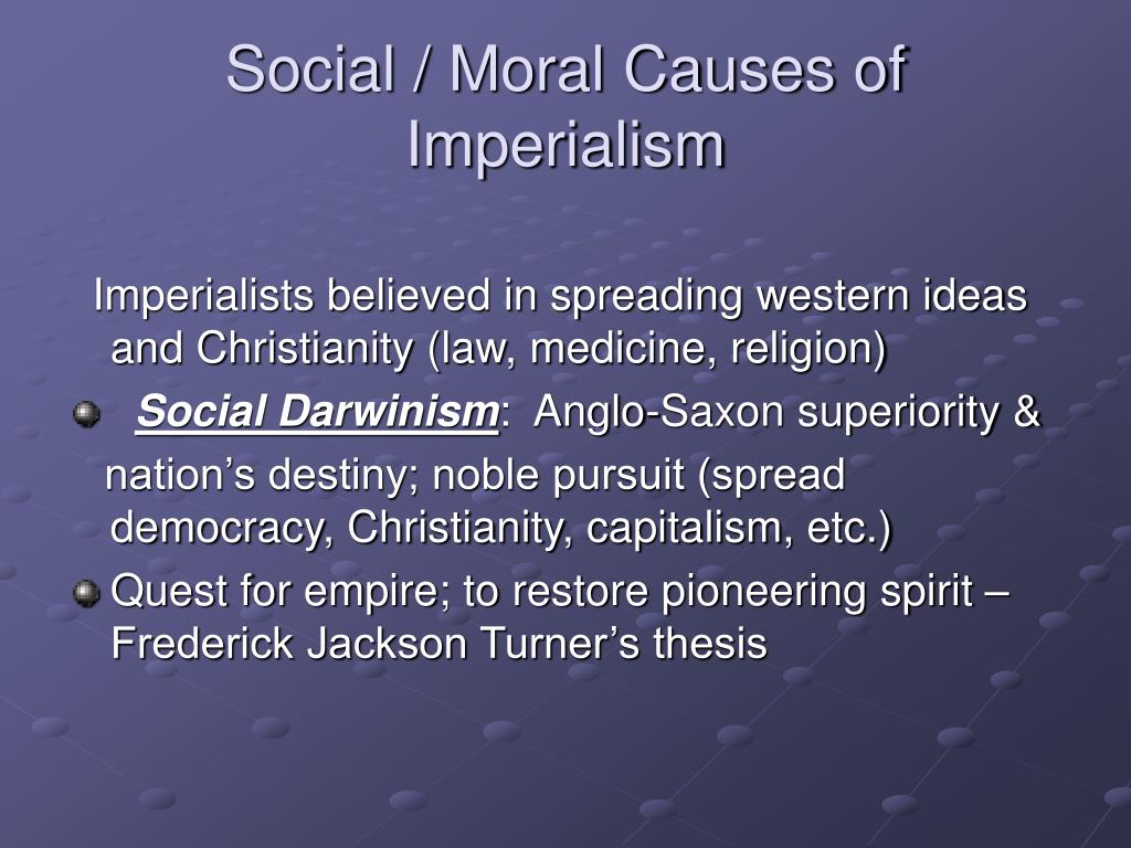 Social / Moral Causes of Imperialism