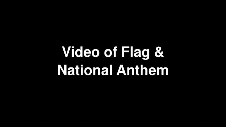 Video of Flag &