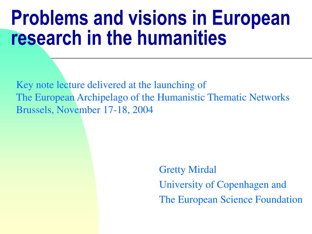 problems and visions in european research in the humanities l.