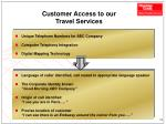 customer access to our travel services