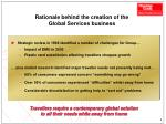 rationale behind the creation of the global services business