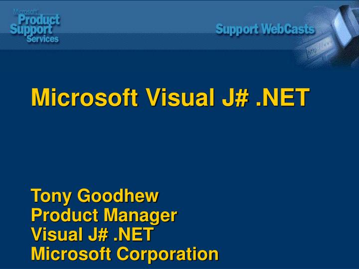 microsoft visual j net tony goodhew product manager visual j net microsoft corporation n.