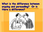 what is the difference between arguing and persuading or is there a difference