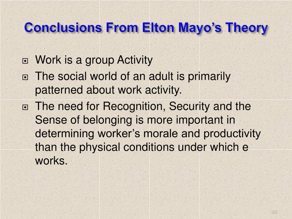 Conclusions From Elton Mayo's Theory