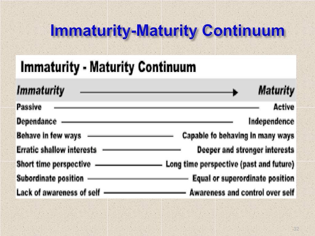 Immaturity-Maturity Continuum