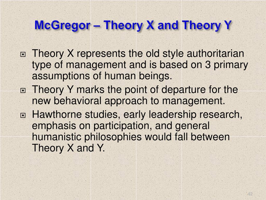 McGregor – Theory X and Theory Y