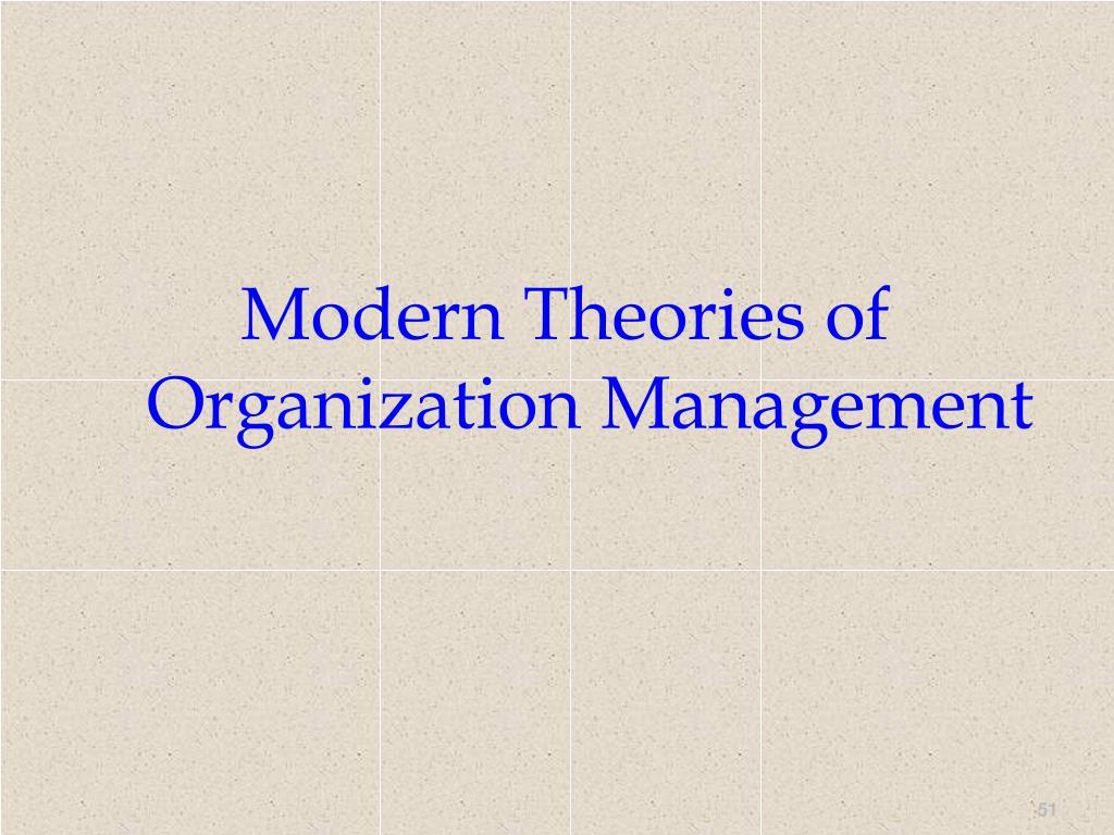 Modern Theories of Organization Management