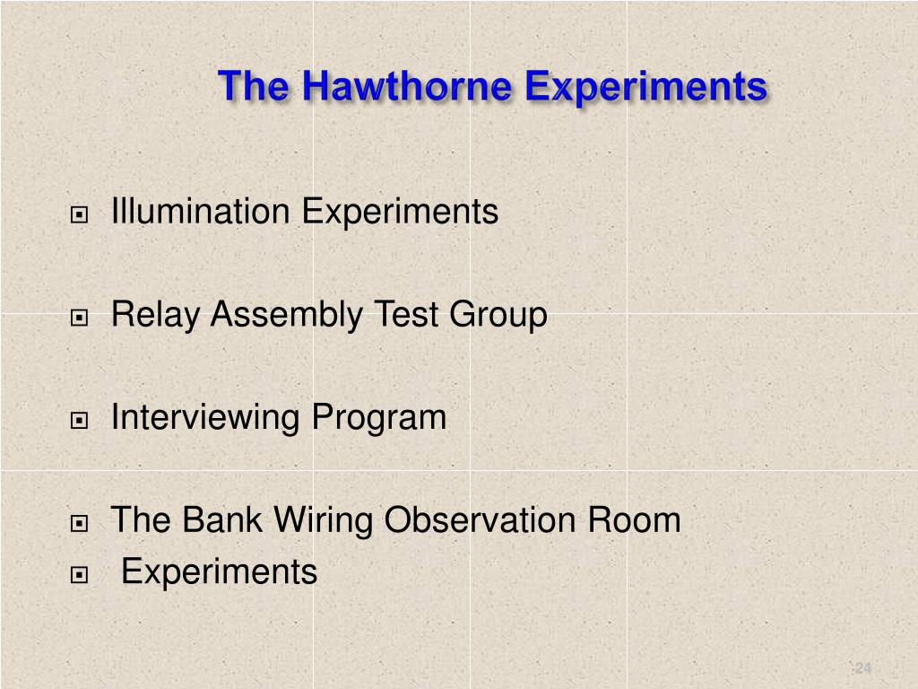 The Hawthorne Experiments