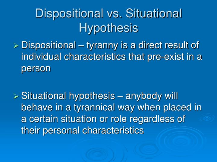 Dispositional vs. Situational Hypothesis