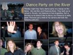 dance party on the river