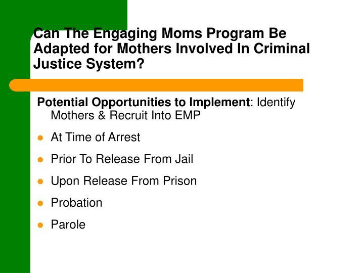 Can The Engaging Moms Program Be Adapted for Mothers Involved In Criminal Justice System?