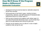 how we ll know if the program made a difference statewide evaluation