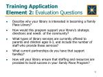 training application element 2 evaluation questions