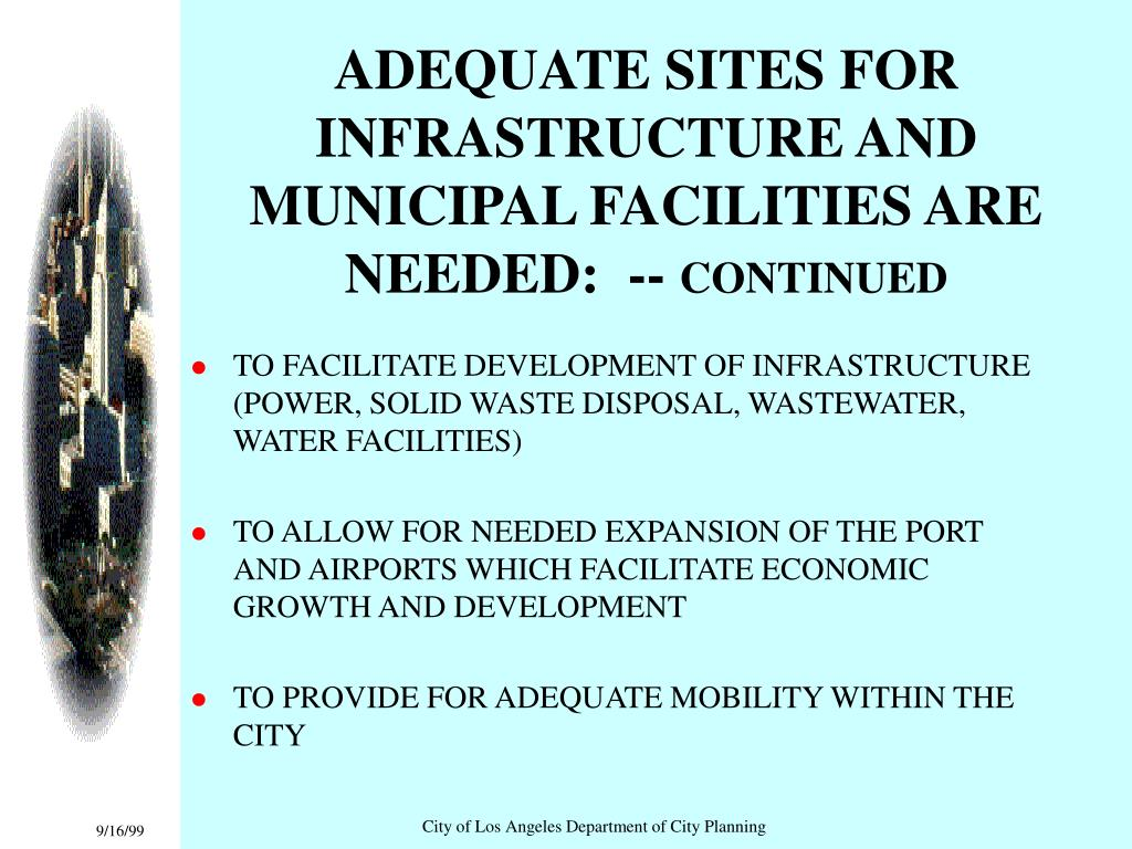 ADEQUATE SITES FOR INFRASTRUCTURE AND MUNICIPAL FACILITIES ARE NEEDED:  --