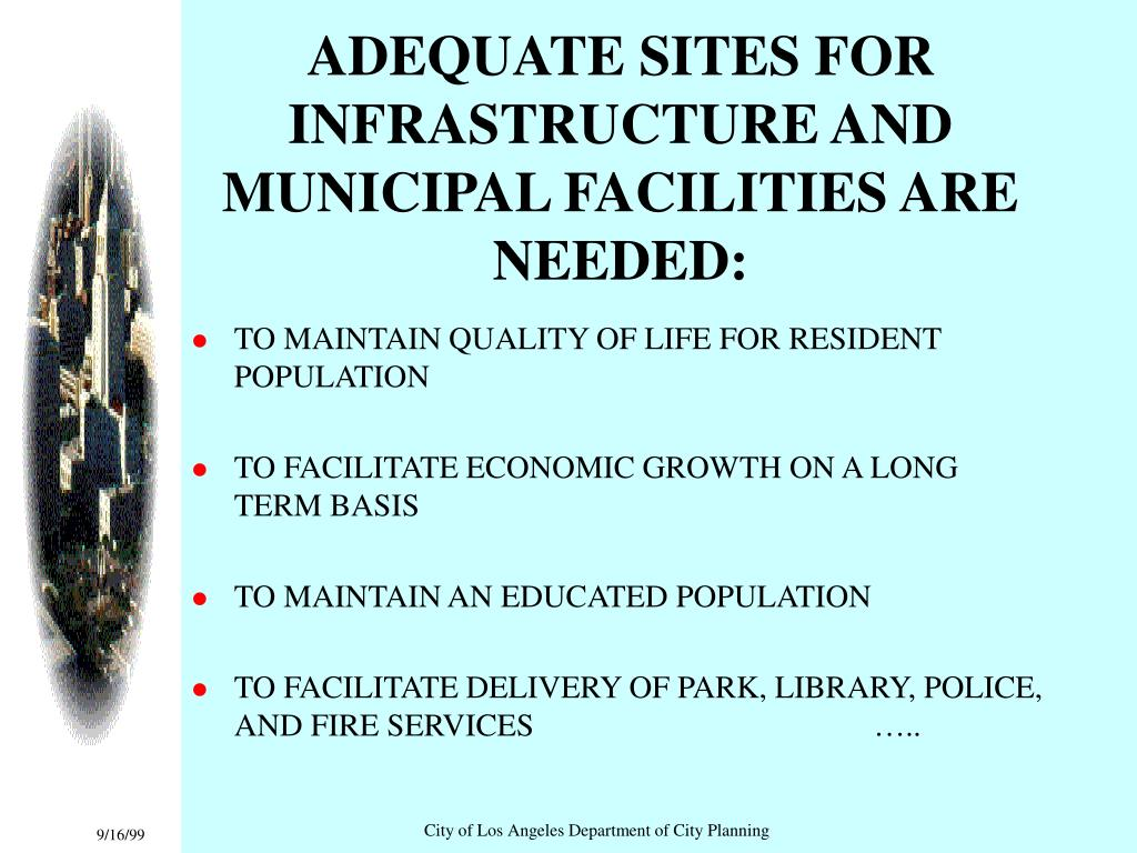 ADEQUATE SITES FOR INFRASTRUCTURE AND MUNICIPAL FACILITIES ARE NEEDED: