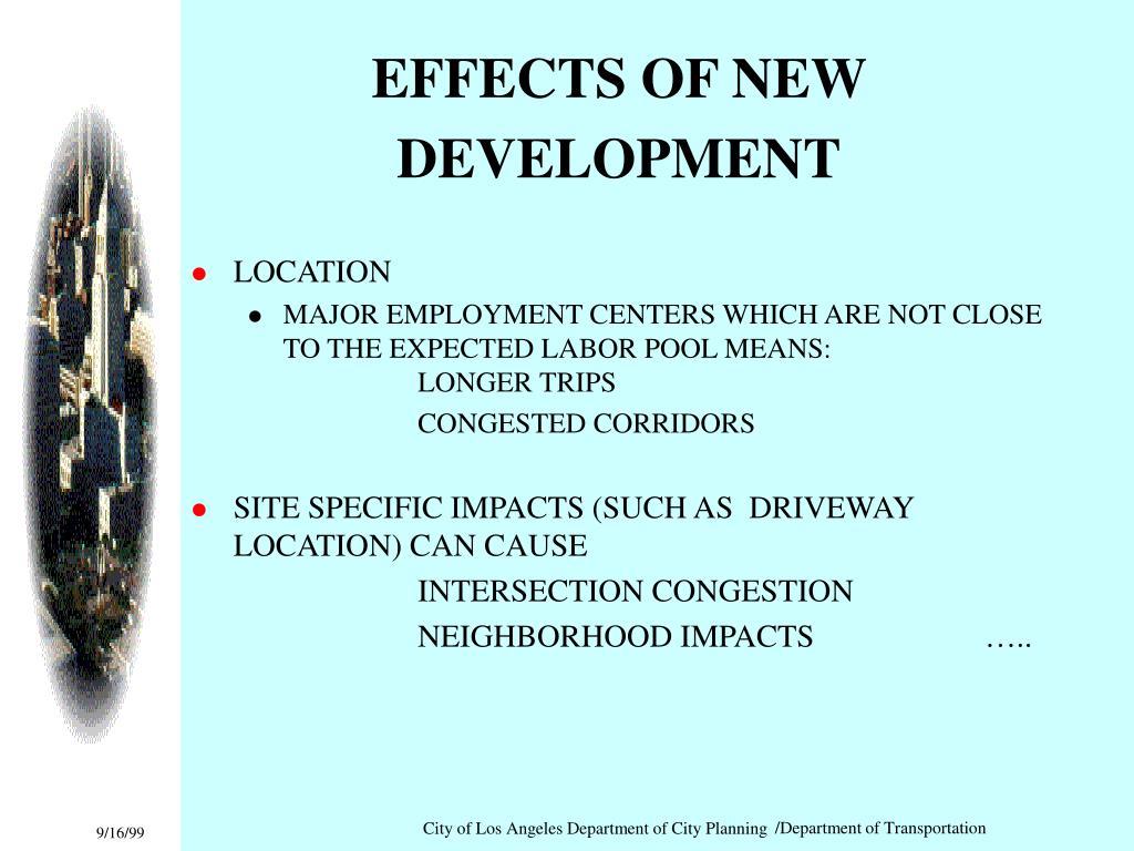 EFFECTS OF NEW DEVELOPMENT