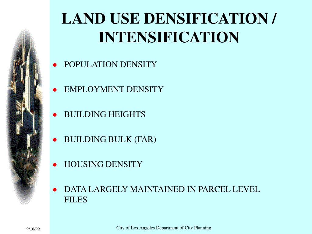 LAND USE DENSIFICATION / INTENSIFICATION