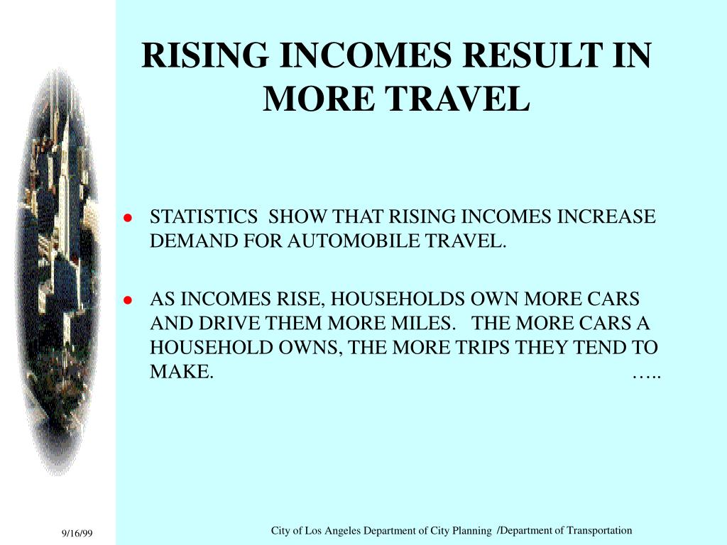 RISING INCOMES RESULT IN MORE TRAVEL