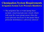 chemigation system requirements irrigation system low pressure shutdown