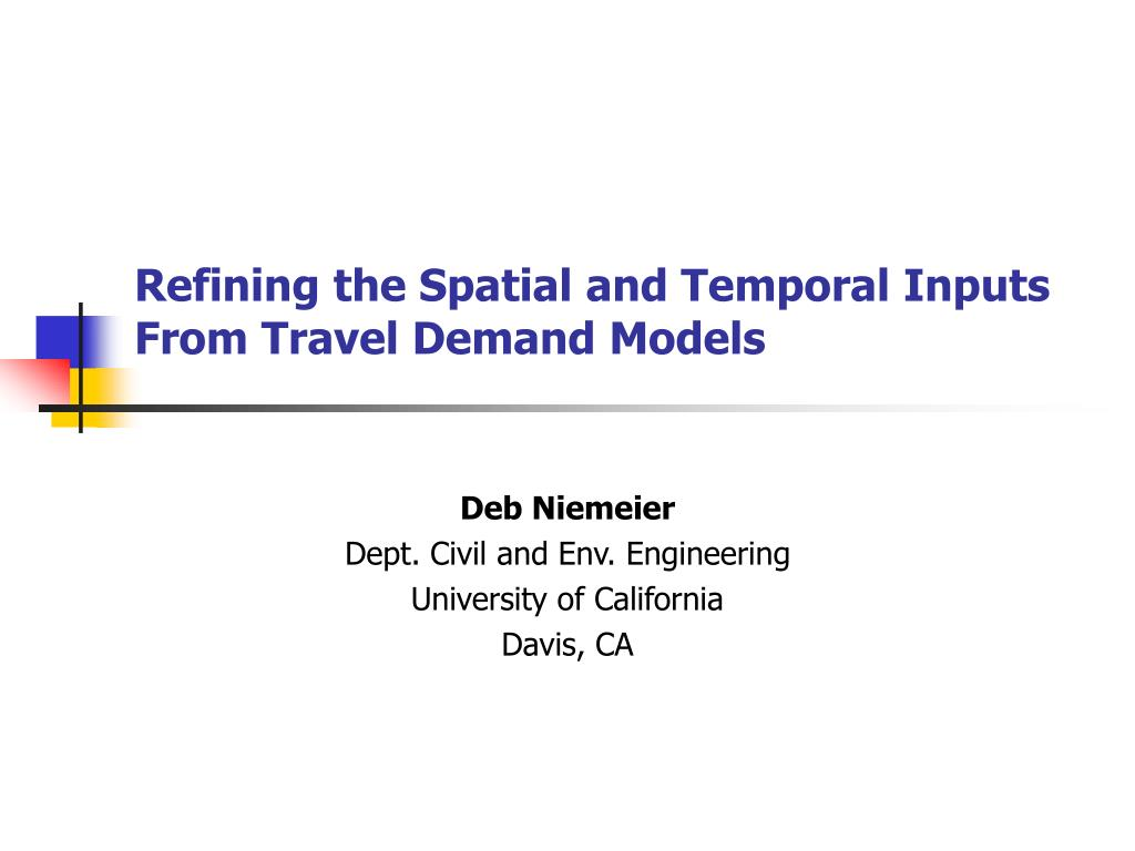 refining the spatial and temporal inputs from travel demand models l.