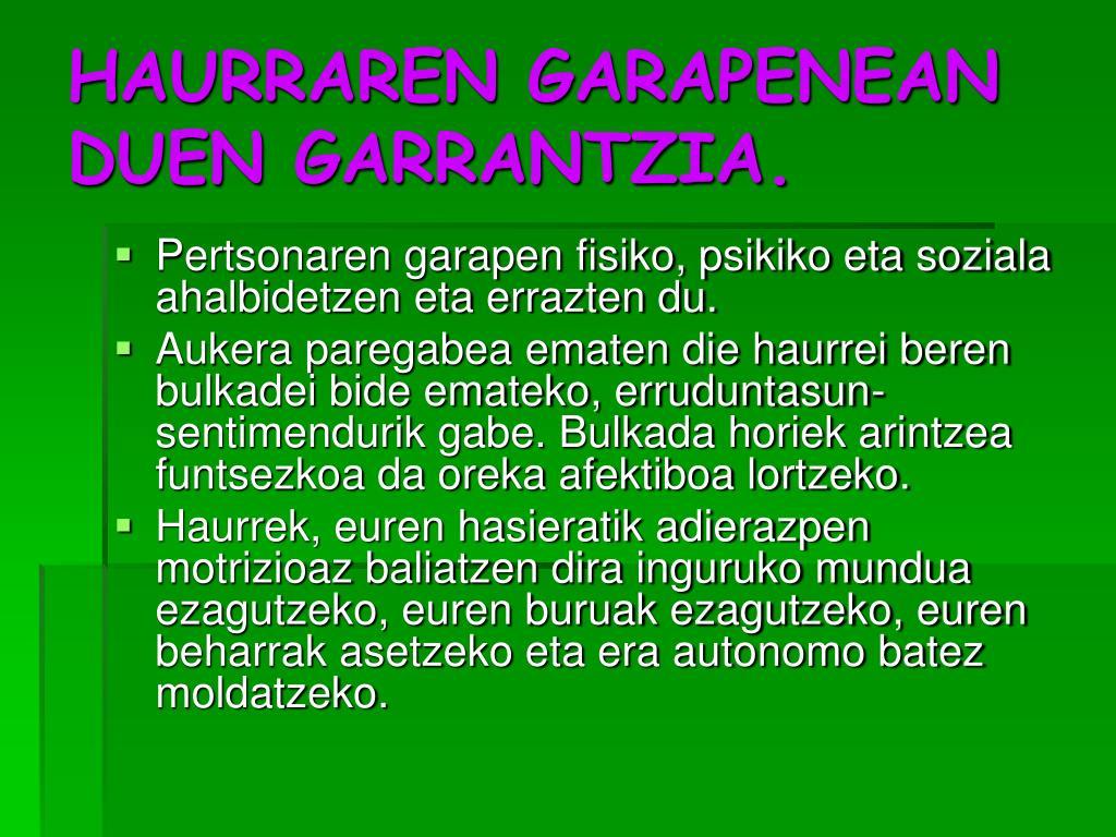 HAURRAREN GARAPENEAN DUEN GARRANTZIA.