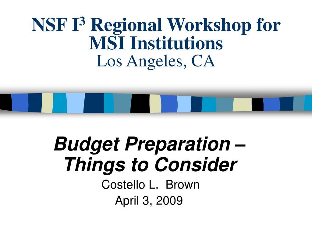 nsf i 3 regional workshop for msi institutions los angeles ca l.