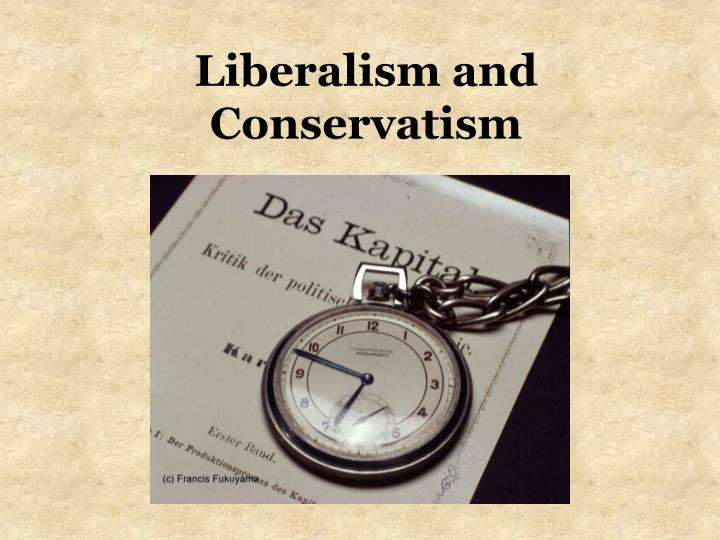 liberalism and conservatism Chapter 9 : social philosophy liberalism and conservatism (note: you must read only those linked materials that are preceded by the capitalized word read).