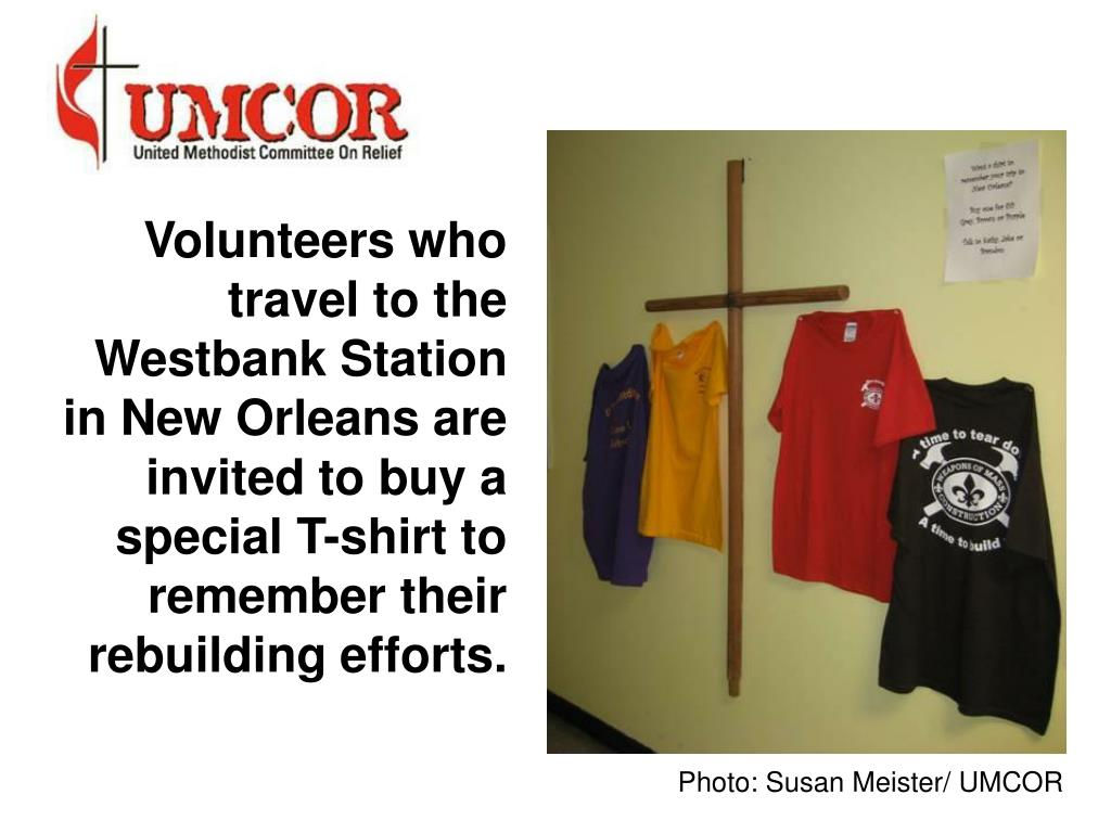 Volunteers who travel to the Westbank Station in New Orleans are invited to buy a special T-shirt to remember their rebuilding efforts.