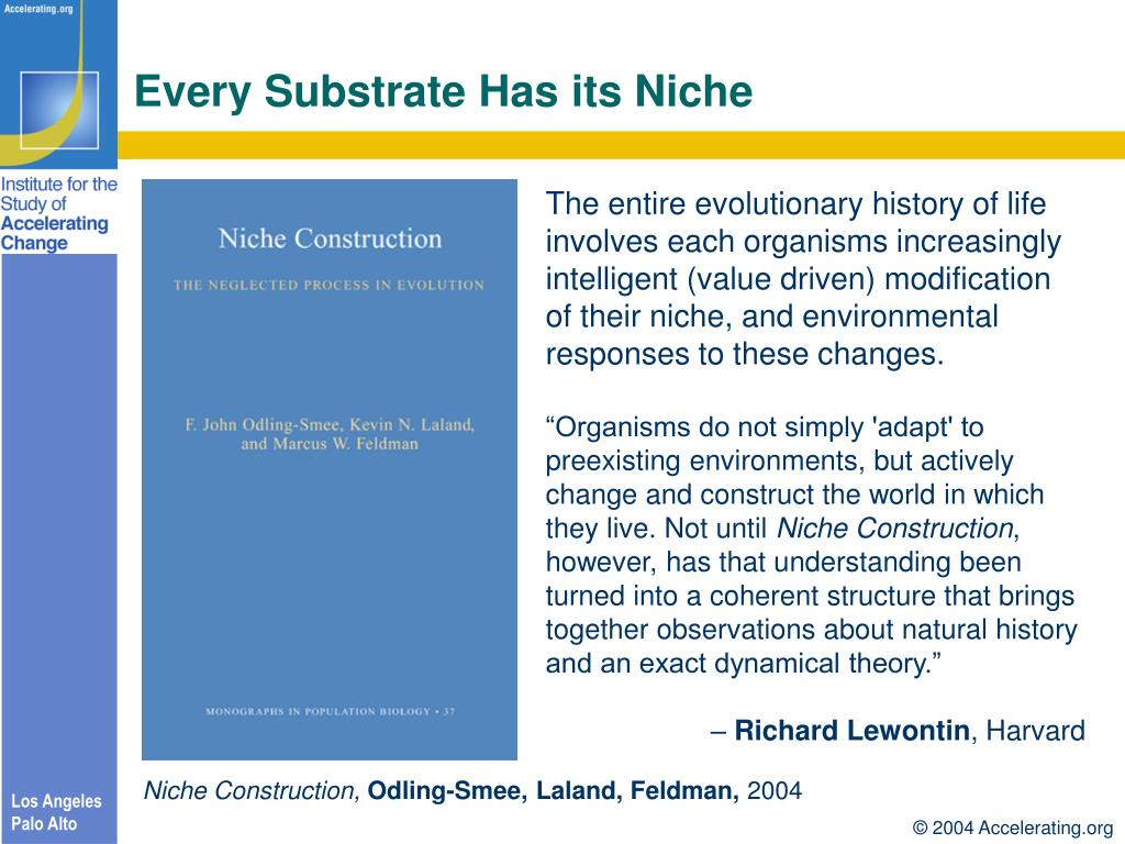 Every Substrate Has its Niche
