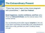 the extraordinary present