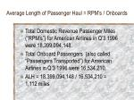 average length of passenger haul rpm s onboards