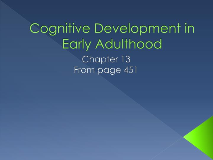 ppt - cognitive development in early adulthood powerpoint presentation