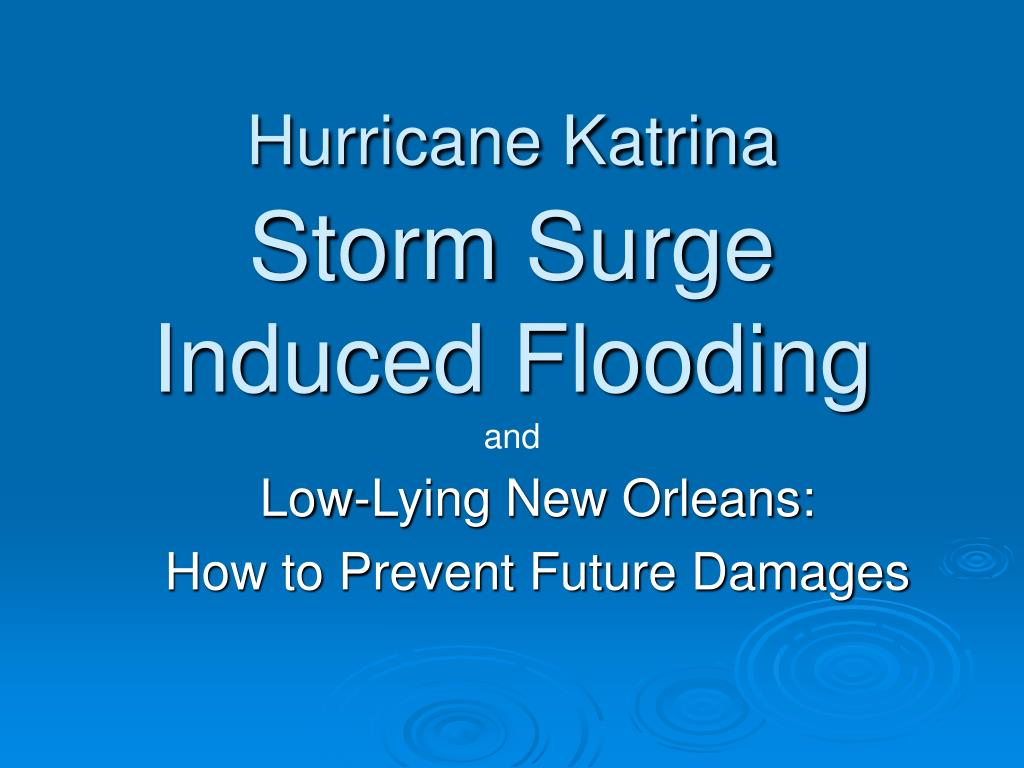 hurricane katrina storm surge induced flooding l.