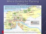 who is guiding the planning process