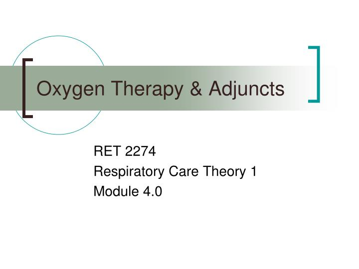 oxygen therapy adjuncts n.