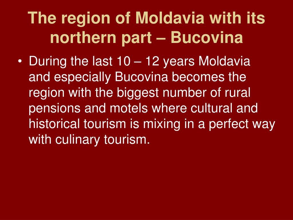 The region of Moldavia with its northern part – Bucovina