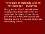 the region of moldavia with its northern part bucovina