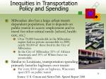 inequities in transportation policy and spending33