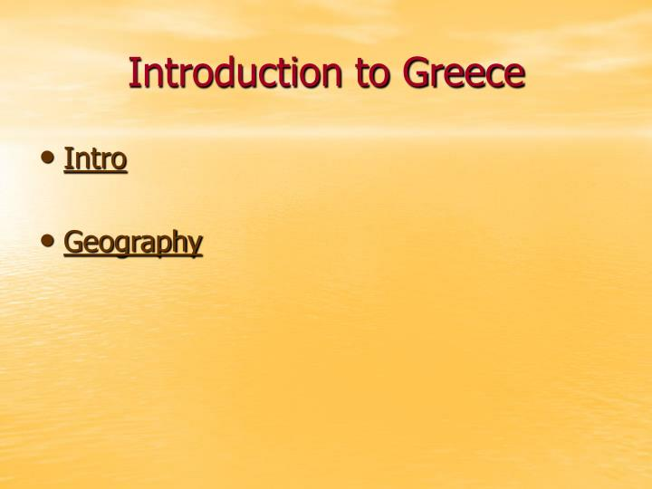 Introduction to greece