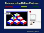 demonstrating hidden features